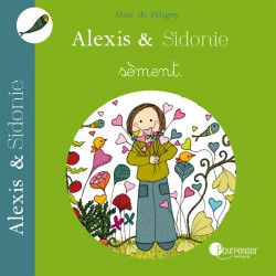 Alexis et Sidonie sèment
