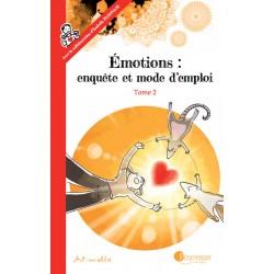 Emotions: enquête et mode d'emploi Tome 2